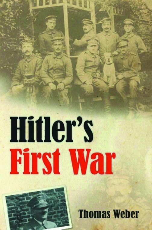 Hitlers First War by Thomas Weber