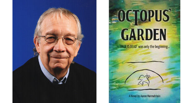 """""""Octopus' Garden"""" by Aaron Mermelstein; 356 pages, Salami & Eggs Publishing LLC, $14.99."""