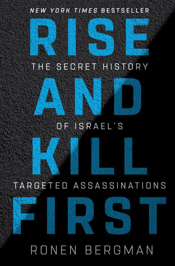 %E2%80%9CRise+and+Kill+First%3A+The+Secret+History+of+Israel%E2%80%99s+Targeted+Assassinations%E2%80%9D+by+Ronen+Bergman%2C+Random+House%2C+753+pages%2C+%2435