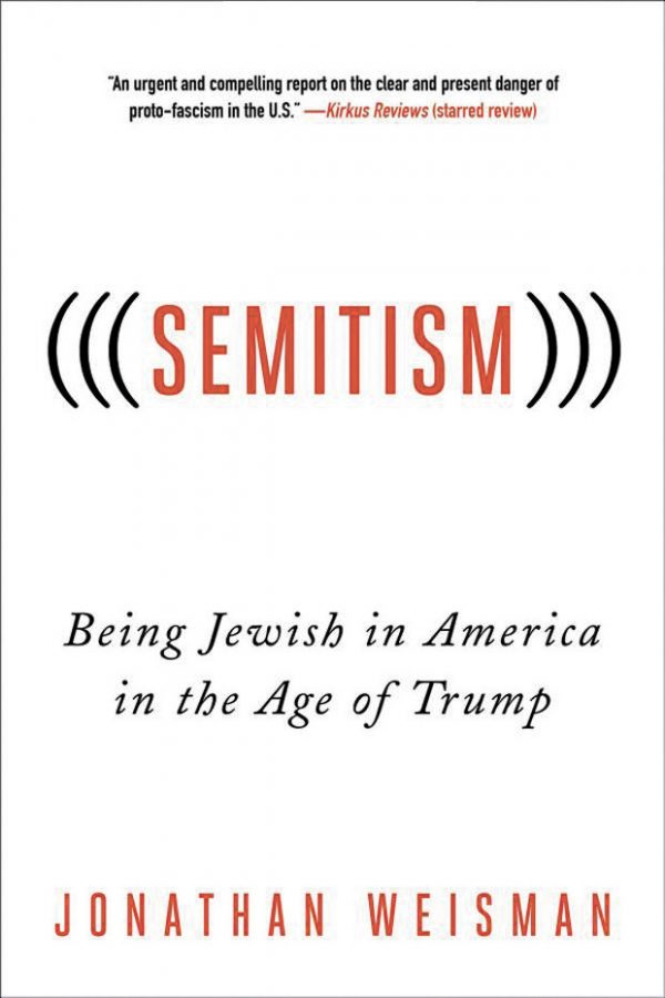 %22%28%28%28Semitism%29%29%29%3A+Being+Jewish+in+America+in+the+Age+of+Trump%2C%22+by+Jonathan+Weisman%2C+St.+Martin%E2%80%99s+Press%2C+%2425.99%2C+238+pages