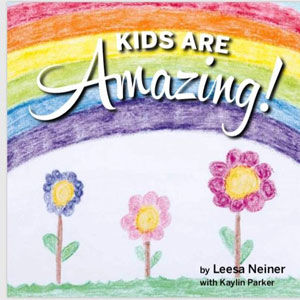 The cover of Leesa Neiner's book, 'Kids Are Amazing.' Cover art by Christine Gunn.