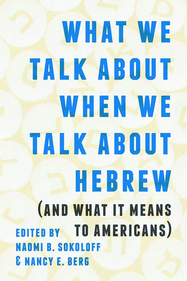 Washington+University+professor+Nancy+Berg+and+Naomi+Sokoloff+received+a+National+Jewish+Book+Award+for+their+book%2C+%E2%80%9CWhat+We+Talk+About+When+We+Talk+About+Hebrew+%28And+What+It+Means+To+Americans%29.